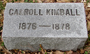 Headstone of Carroll Kimball<br />1876 - 1878